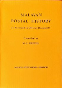 MALAYAN POSTAL HISTORY as recorded in OFFICIAL DOCUMENTS Malaya Straits FMS
