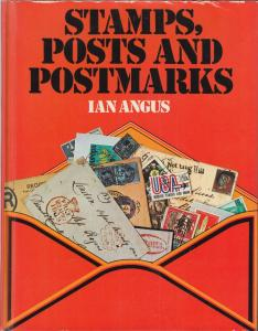 Stamps, Posts and Postmarks, by Ian Angus, HB