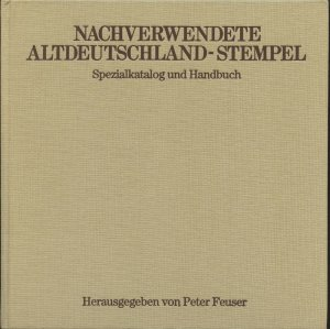 German State Cancels used in the Empire by Peter Feuser, 1983, hardcover 685 p.