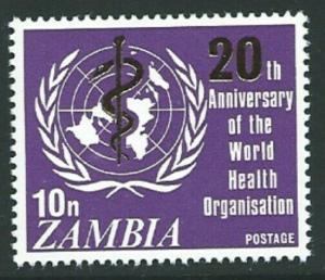 ZAMBIA SG143 1968 20th ANNIV OF WORLD HEALTH ORGANIZATION MNH