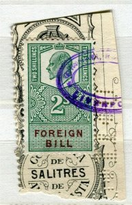 BRITAIN; Early 1900s Ed VII Revenue Foreign Bill fine used 2s. value