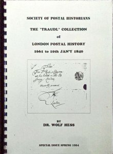 Handbook of THE TRAUDL COLLECTION of LONDON POSTAL HISTORY 1661 to 10th Jan 1840