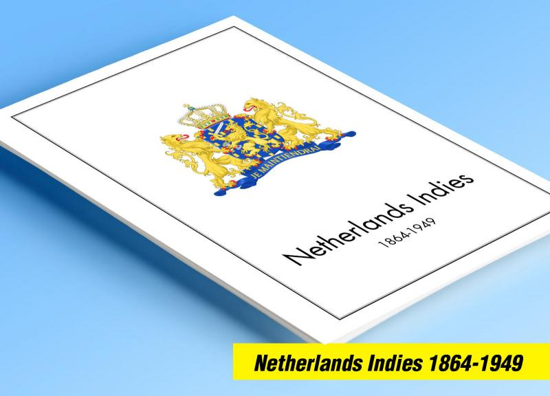 COLOR PRINTED NETHERLANDS INDIES 1864-1949 STAMP ALBUM PAGES (34 illustr. pages)