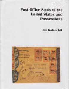 Post Office Seals of the United States and Possessions, by Jim Kotanchik. NEW