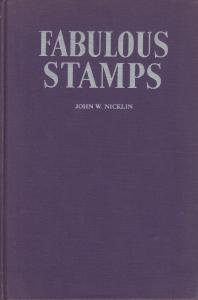 Fabulous Stamps, by John W. Nicklin. Used hardcover.