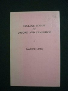 THE COLLEGE STAMPS OF OXFORD AND CAMBRIDGE by RAYMOND LISTER