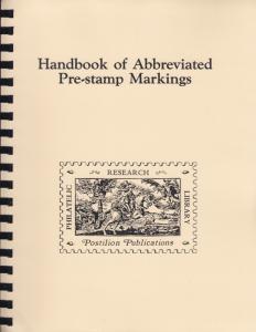 Handbook of Abbreviated Pre-Stamp Markings, by Hermann Deninger. New, reprint.