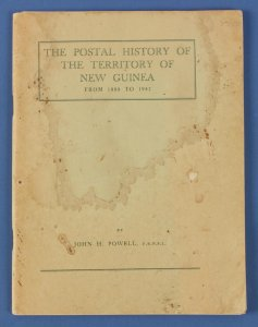 NEW GUINEA : The Postal History of, 1888-1942 by J Powell.