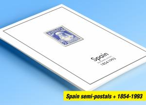 COLOR PRINTED SPAIN SEMI-POSTALS + 1854-1993 STAMP ALBUM PAGES (47 ill. pages)