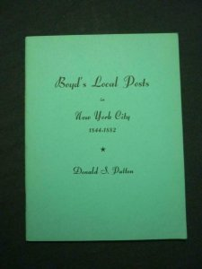 BOYD'S LOCAL POSTS IN NEW YORK CITY 1844 - 1882 by DONALD S PATTON