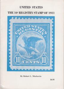 United States: The 10c Registry Stamp of 1911, by Robert Markovits, New