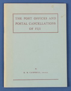 FIJI - The POs & Postal Cancellations by HM Campbell