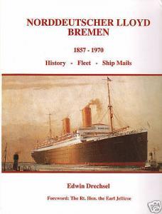 Norddeutscher Lloyd Bremen 1857-1970, Volume 2, History, Fleet, Ship Mails. NEW