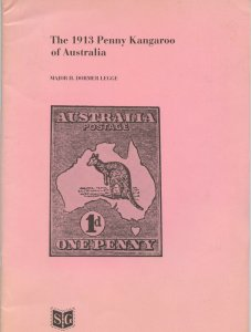 Australia, The 1913 Penny Kangaroo, softbound, 46 pages by Major H. Dormer Legge