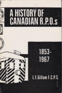 A History of Canadian R.P.O.s 1853-1967, by L.F. Gilliam. Used.