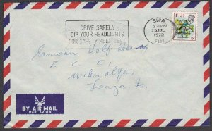 FIJI 1972 5c rate airmail cover to Tonga - Suva Drive Safely slogan.........R565