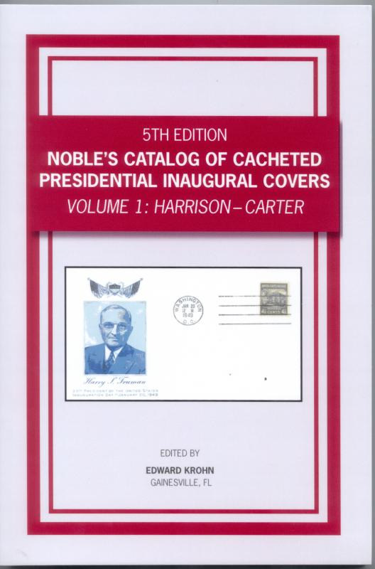 Noble's Catalog of Cacheted Presidential Inaugural Covers Harrison to Cart