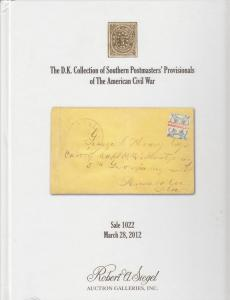 The D.K. Collection of Southern Postmasters' Provisionals of the Civil War.