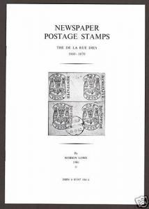 Newspaper Postage Stamps, de la Rue Dies, 1860-70, by Robson Lowe. NEW pamphlet