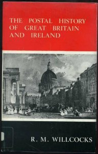 The Postal History of Great Britain and Ireland: R. M. Willcocks
