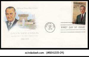 USA - 1973 LYNDON BAINES JOHNSON 36th PRESIDENT OF THE UNITED STATE - FDC
