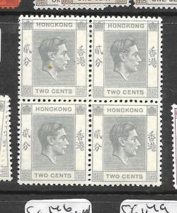 HONG KONG    (P2806B)  KGVI 2C  SG 141A  BL OF 4    MNH