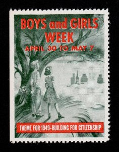 REKLAMEMARKE POSTER STAMP BOYS AND GIRLS WEEK - CITIZENSHIP - 1949 MNH-OG