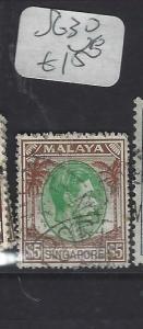 SINGAPORE (PP0502B)  KGVI  $5.00   SG 30     VFU
