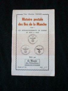 HISTOIRE POSTALE DES ILLES DE LA MANCHE TOME 1 DE GUERRE by DANAN