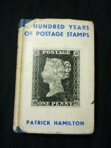 A HUNDRED YEARS OF POSTAGE STAMPS by PATRICK HAMILTON
