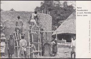 SIERRA LEONE c1905 postcard : Native housebuilders, Malimba. unused.........7622