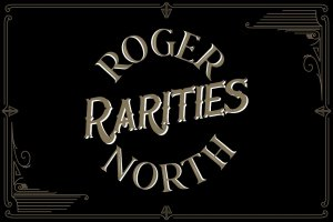 ROGER NORTH RARITIES