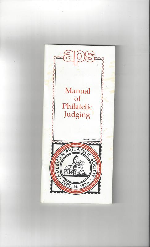 Manual of Philatelic Judging, American Philatelic Society  Second Edition