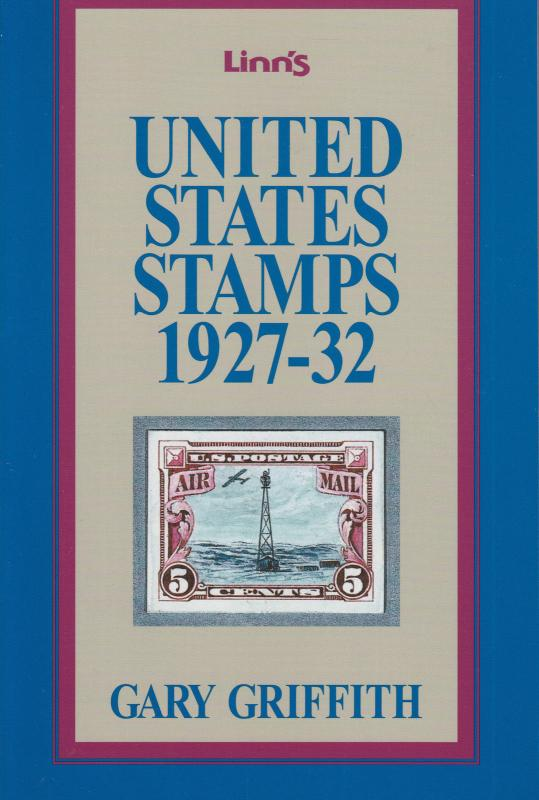 United States Stamps 1927-32, by Gary Griffith. NEW