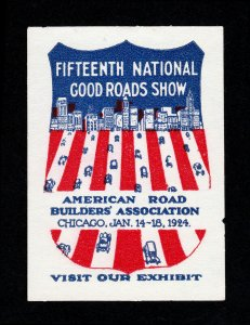POSTER STAMP AMERICAN ROAD BUILDERS' ASSOC. 15TH NATIONAL GOODS ROADS SHOW 1924