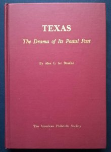TEXAS THE DRAMA OF ITS POSTAL PAST United States Postal History Covers Postmarks