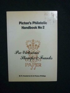 PICTON'S PHILATELIC HANDBOOK 2 PRE-VICTORIAN STAMPS & FRANKS by M R HEWLETT