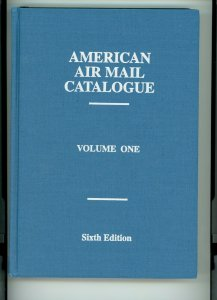 American Air Mail Catalogue 2003 6th Ed. - Vol. 1- See Description for Contents