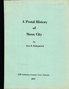 A Postal History of Sioux City, by Inez E. Kirkpatrick. Used