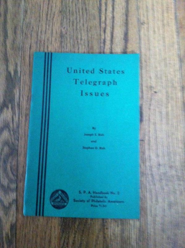 UNITED STATES TELEGRAPH ISSUES BY JOSEPH S RICH & STEPHEN G RICH