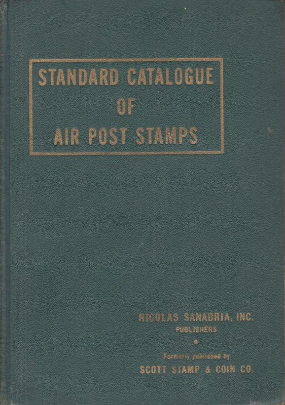 Sanabria's 1936 Standard Catalog of Air Post Stamps, 6th Edition, ex library