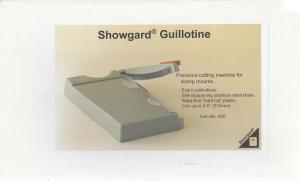 SHOWGARD 605 GUILLOTINE MOUNT CUTTER