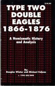Type Two Double Eagles 1866-1876 by Winter & Fuljenz