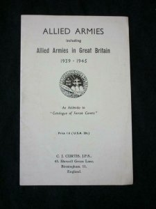 ALLIED ARMIES INCLUDING ALLIED ARMIES IN GB 1939-45 by C J CURTIS