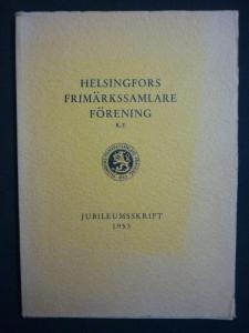 HELSINGFORS FRIMARKSSAMLARE FORENING R F - JUBILEUMSSKRIFT 1953