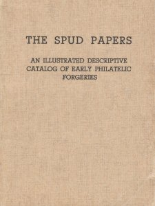 The Spud Papers,An Illustrated Descriptive Catalog of Philatelic Forgeries. Used