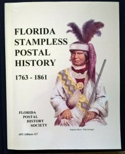 FLORIDA STAMPLESS POSTAL HISTORY 1763-1861 United States Post Offices Postmarks