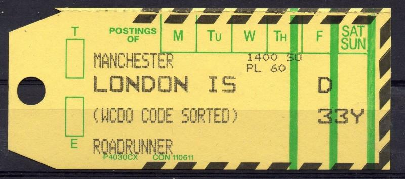 GB = 1994 Bag Label, MANCHESTER to LONDON IS. Roadrunner (WCDO - Code Sorted)