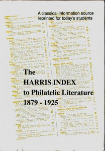 HARRIS INDEX TO PHILATELIC LITERATURE 1879-1925 Hardbound with DJ 1991 Edition