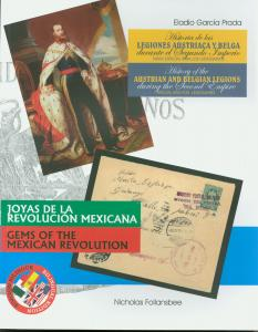 MEXICO-HISTORY OF AUSTRIAN & BELGIAN LEGIONS & GEMS OF THE MEX REVOLUTION BOOK
